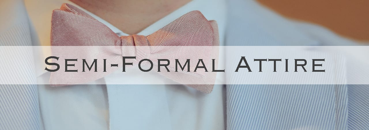 Semi-Formal Attire